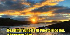 Beautiful Sunsets Of Puerto Rico Vol. 2 February 2019