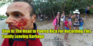 Video: Shot At The Head In Puerto Rico For Recording This Family Leaving Garbage